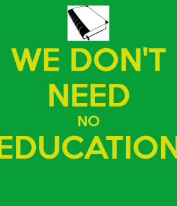 we-don-t-need-no-education