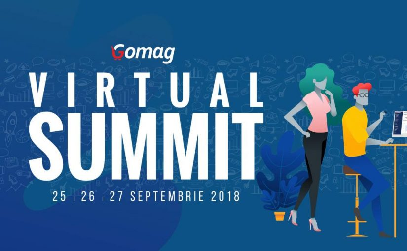 Hai si tu la Gomag Virtual Summit 2018 – Inscrie-te Gratuit!